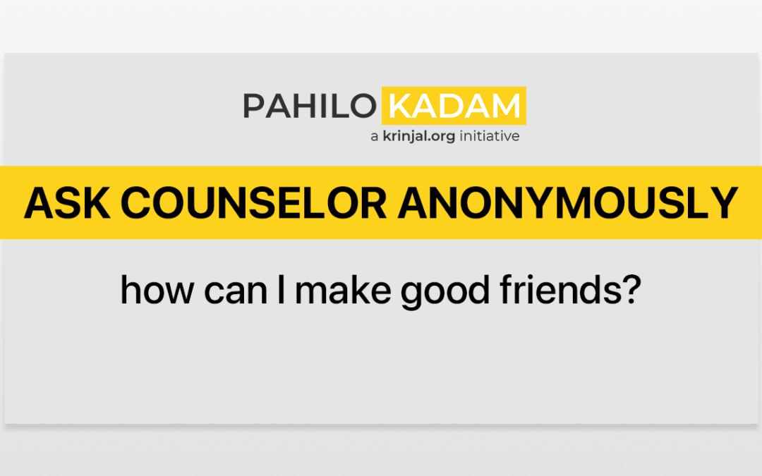 How can I make good friends?
